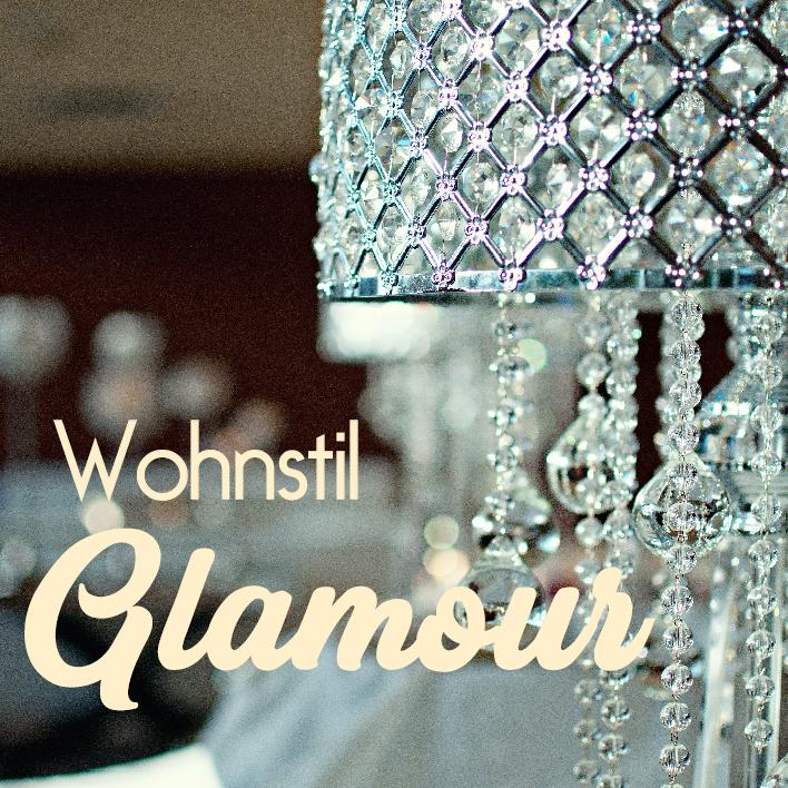 Wohnstil Glamour glamouröser Einrichtungsstil