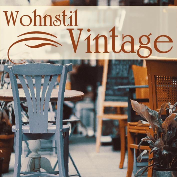 wohnstil einrichtung Vintage